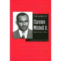 Papers Clarence Mitchell V 1: 1942-1943 by Clarence Mitchell, 9780821416037