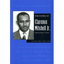 Papers Clarence Mitchell V 2: 1944-1946 by Clarence Mitchell, 9780821416044