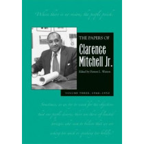 The Papers of Clarence Mitchell V 3: 1946-1954 by Clarence Mitchell, 9780821416624