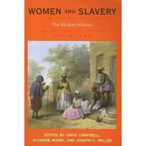 Women and Slavery, Volume Two: The Modern Atlantic by Gwyn Campbell, 9780821417263