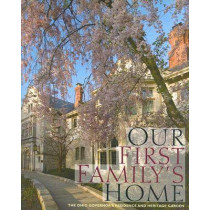 Our First Family's Home: The Ohio Governor's Residence and Heritage Garden by Mary Alice Mairose, 9780821417904