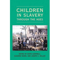 Children in Slavery through the Ages by Gwyn Campbell, 9780821418772