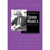 The Papers of Clarence Mitchell, V 4 by Clarence Mitchell, 9780821419359