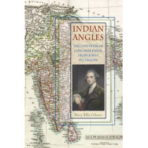 Indian Angles: English Verse in Colonial India from Jones to Tagore by Mary Ellis Gibson, 9780821419410