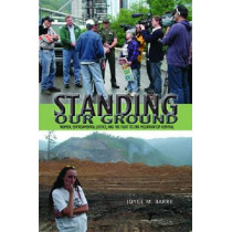 Standing Our Ground: Women, Environmental Justice, and the Fight to End Mountaintop Removal by Joyce M. Barry, 9780821419977