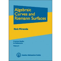 Algebraic Curves and Riemann Surfaces by Rick Miranda, 9780821802687