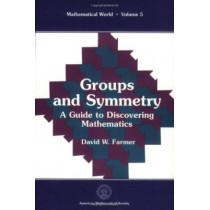 Groups and Symmetry: A Guide to Discovering Mathematics by D. W. Farmer, 9780821804506