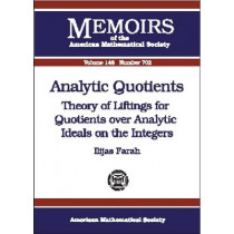 Analytic Quotients: Theory of Liftings for Quotients Over Analytic Ideals on the Integers, 9780821821176