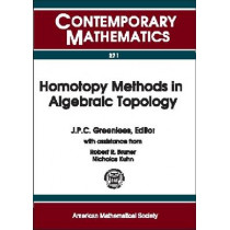 Homotopy Methods in Algebraic Topology: Proceeding of an AMS-IMS-SIAM Joint Summer Research Conference Held at University of Colorado, Boulder, Colorado, June 20-24, 1999 by Robert Bruner, 9780821826218