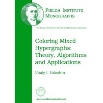 Coloring Mixed Hypergraphs: Theory, Algorithms and Applications, 9780821828120