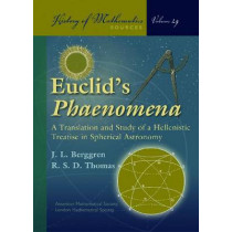 Euclid's Phaenomena: A Translation and Study of a Hellenistic Treatise in Spherical Astronomy, 9780821840726