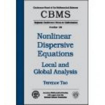 Nonlinear Dispersive Equations: Local and Global Analysis by Terence Tao, 9780821841433