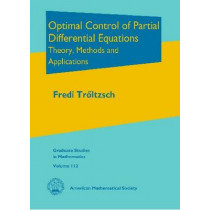 Optimal Control of Partial Differential Equations: Theory, Methods and Applications by Fredi Troltzsch, 9780821849040