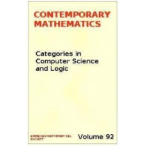 Categories in Computer Science and Logic: Joint Summer Research Conference in the Mathematical Sciences by John W. Gray, 9780821851005