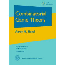 Combinatorial Game Theory by Aaron N. Siegel, 9780821851906