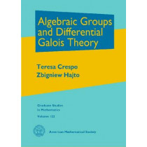 Algebraic Groups and Differential Galois Theory by Teresa Crespo, 9780821853184