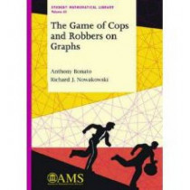 The Game of Cops and Robbers on Graphs by Anthony Bonato, 9780821853474