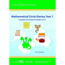 Mathematical Circle Diaries, Year 1: Complete Curriculum for Grades 5 to 7 by Anna Burago, 9780821887455