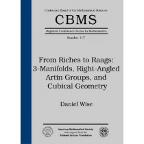 From Riches to Raags: 3-Manifolds, Right-Angled Artin Groups, and Cubical Geometry by Daniel T. Wise, 9780821888001