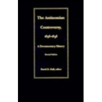 The Antinomian Controversy, 1636-1638: A Documentary History by David D. Hall, 9780822310839