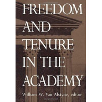 Freedom and Tenure in the Academy by William W. Van Alstyne, 9780822313335