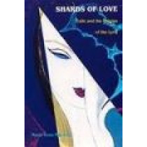 Shards of Love: Exile and the Origins of the Lyric by Maria Rosa Menocal, 9780822314059