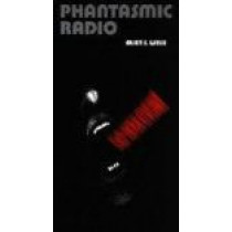 Phantasmic Radio by Allen S. Weiss, 9780822316527