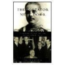 The Dictator Next Door: The Good Neighbor Policy and the Trujillo Regime in the Dominican Republic, 1930-1945 by Eric Paul Roorda, 9780822322344