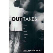 Out Takes: Essays on Queer Theory and Film by Ellis Hanson, 9780822323426