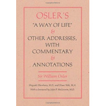 Osler's A Way of Life and Other Addresses, with Commentary and Annotations by William Osler, 9780822326823