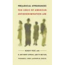Prejudicial Appearances: The Logic of American Antidiscrimination Law by Robert C. Post, 9780822327028