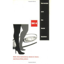 Perversion and the Social Relation: sic IV by Molly Anne Rothenberg, 9780822330974