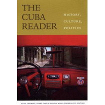 The Cuba Reader: History, Culture, Politics by Aviva Chomsky, 9780822331971