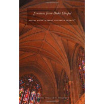 "Sermons from Duke Chapel: Voices from ""A Great Towering Church"" by William H. Willimon, 9780822334835"