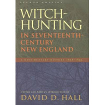 Witch-Hunting in Seventeenth-Century New England: A Documentary History 1638-1693, Second Edition by David D. Hall, 9780822336136