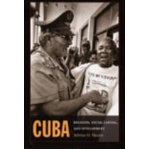 Cuba: Religion, Social Capital, and Development by Adrian H. Hearn, 9780822341963