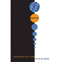 Nanovision: Engineering the Future by Colin Milburn, 9780822342656