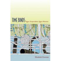 Time Binds: Queer Temporalities, Queer Histories by Elizabeth Freeman, 9780822348047