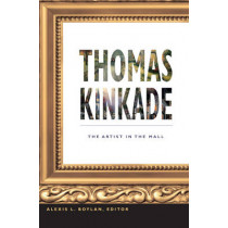 Thomas Kinkade: The Artist in the Mall by Alexis L. Boylan, 9780822348528