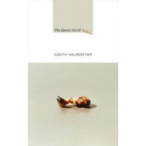 The Queer Art of Failure by Judith Halberstam, 9780822350453