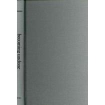 Becoming Undone: Darwinian Reflections on Life, Politics, and Art by Elizabeth Grosz, 9780822350538