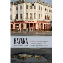 Havana beyond the Ruins: Cultural Mappings after 1989 by Anke Birkenmaier, 9780822350705