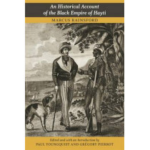 An Historical Account of the Black Empire of Hayti by Marcus Rainsford, 9780822352884