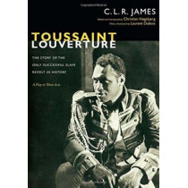 Toussaint Louverture: The Story of the Only Successful Slave Revolt in History; A Play in Three Acts<BR> by C. L. R. James, 9780822353140