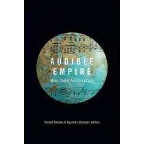 Audible Empire: Music, Global Politics, Critique by Ronald M. Radano, 9780822360124