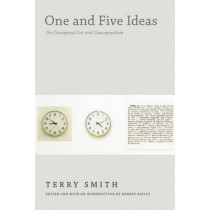 One and Five Ideas: On Conceptual Art and Conceptualism by Terry Smith, 9780822361312