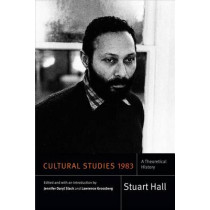 Cultural Studies 1983: A Theoretical History by Stuart Hall, 9780822362630