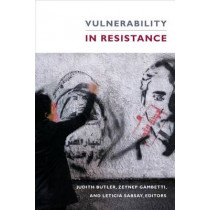 Vulnerability in Resistance by Judith Butler, 9780822362791