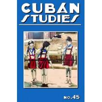 Cuban Studies 45 by Alejandro de la Fuente, 9780822944638