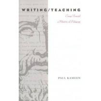 Writing/Teaching: Essays Toward a Rhetoric of Pedagogy by Paul Kameen, 9780822957232